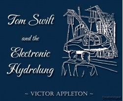 Tom Swift and the Electronic Hydolung - Cherrybook