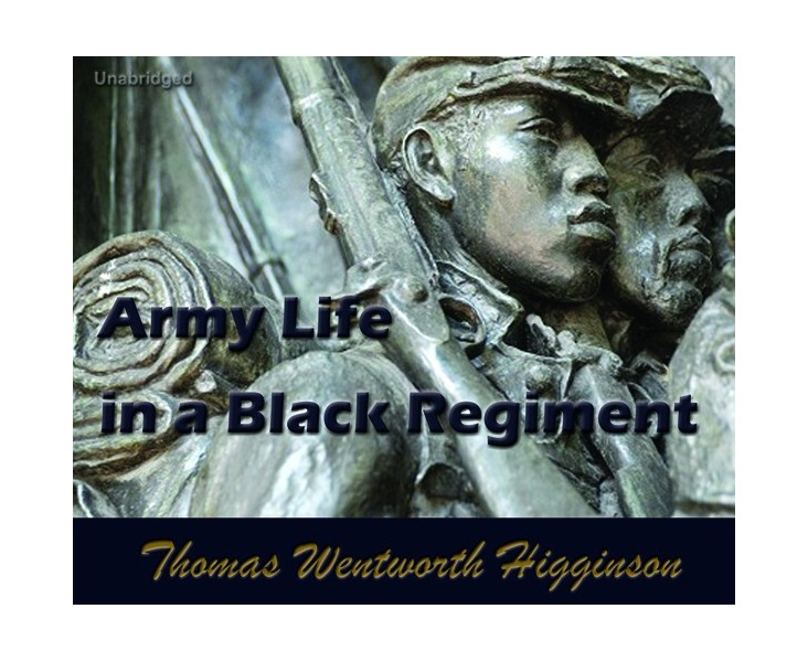 Army Life in a Black Regiment - Cherrybook