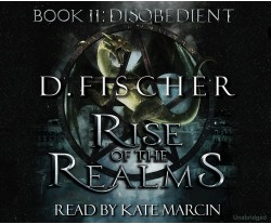 Rise of the Realms – Book 2: Disobedient