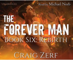 The Forever Man - Book 6: Rebirth