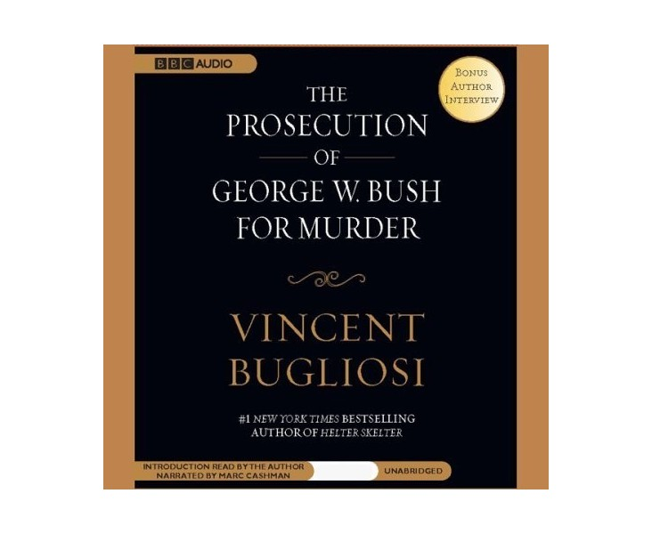 The Prosecution of George W. Bush for Murder (used)